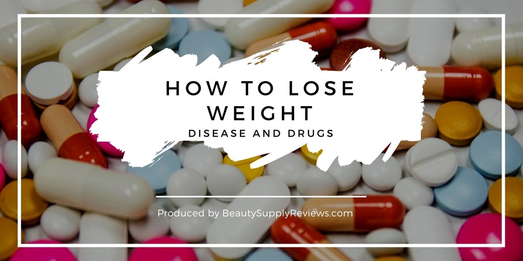 How to Lose Weight with Disease and Drugs