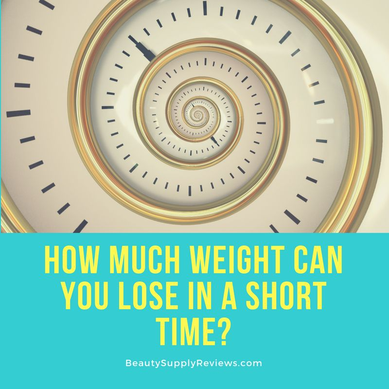 How Much Weight Can You Lose in a Short Time