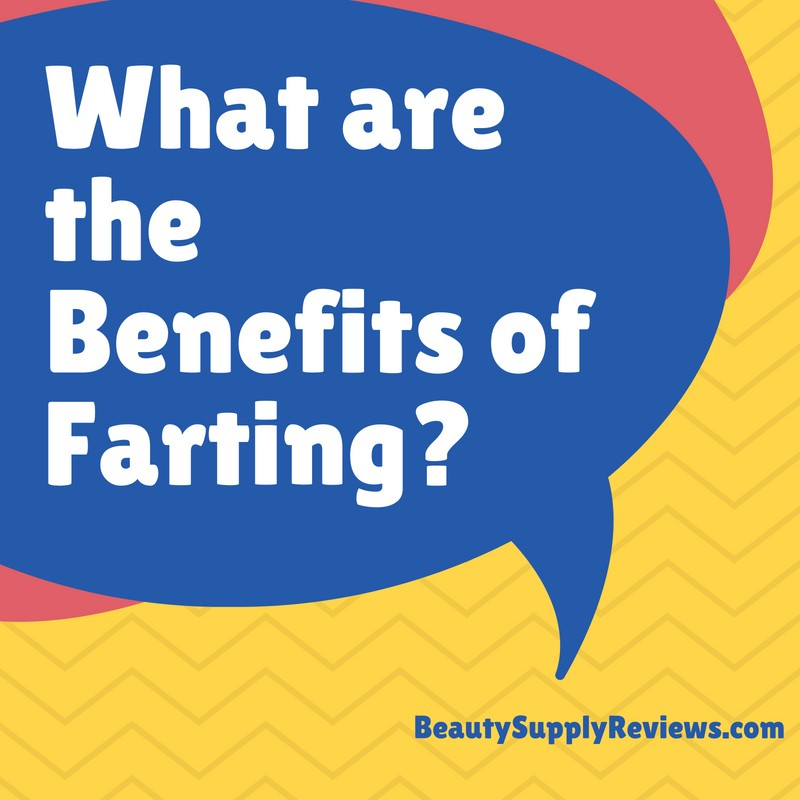 What are the Benefits of Farting