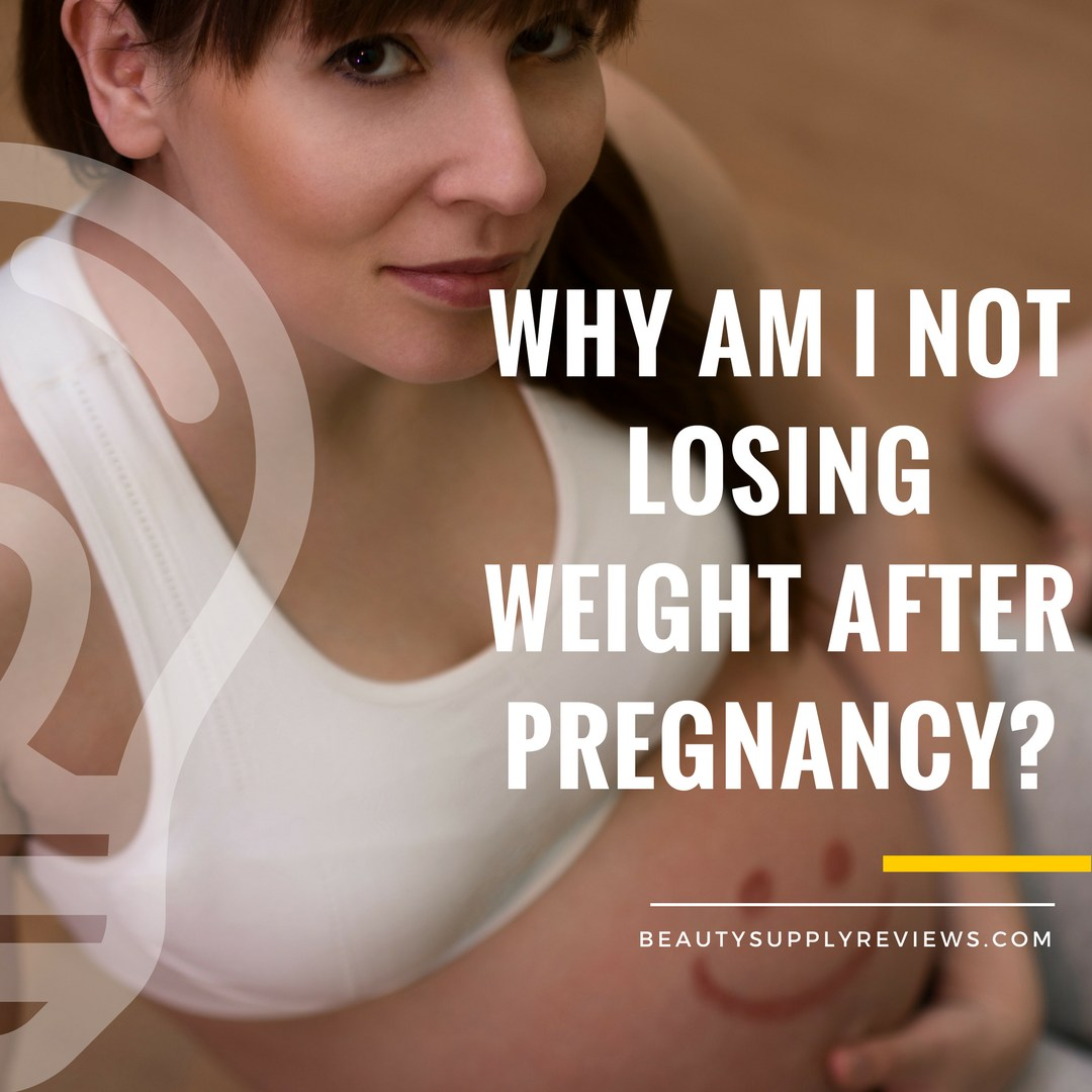 Why Am I Not Losing Weight After Pregnancy