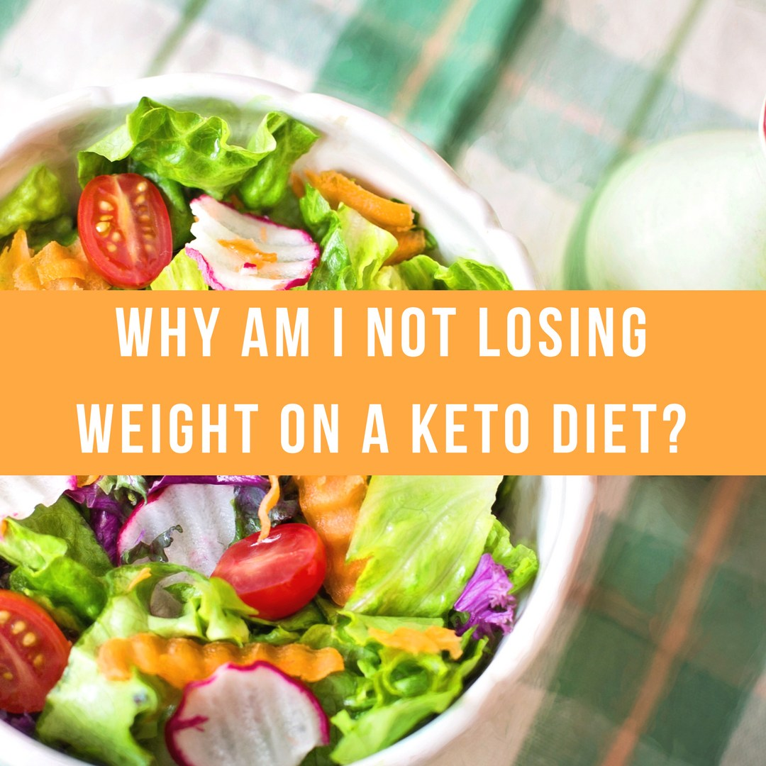 Why Am I Not Losing Weight on A Keto Diet