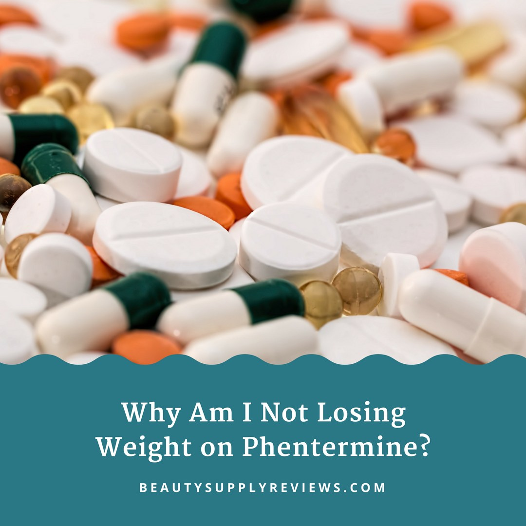 Why Am I Not Losing Weight on Phentermine_