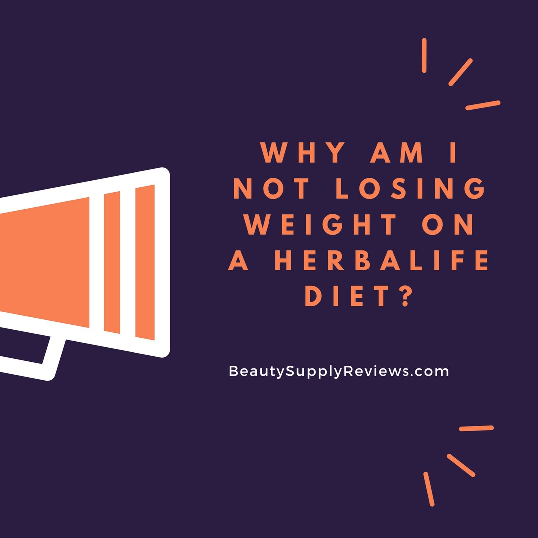 Why Am I Not Losing Weight on a Herbalife Diet_