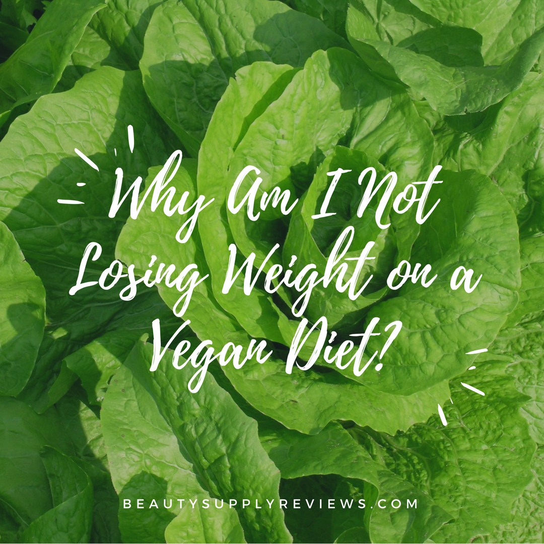 Why Am I Not Losing Weight on a Vegan Diet_