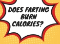 Does Farting Burn Calories? Why We Strongly Believe the Answer?
