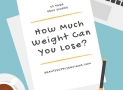 How Much Weight Can You Lose? (43 FAQs in 2018, 9500 words)